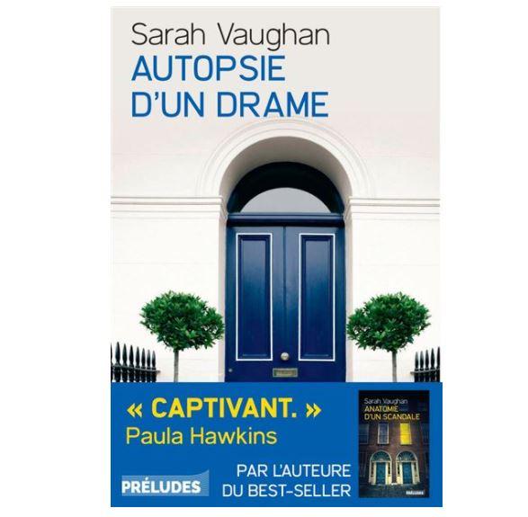 Autopsie d'un drame de Sarah Vaughan  parution 2021 aux éditions Préludes