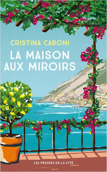 La Maison aux miroirs de Cristina Caboni