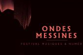 Festival Ondes Messines 2017 à Metz : les temps forts