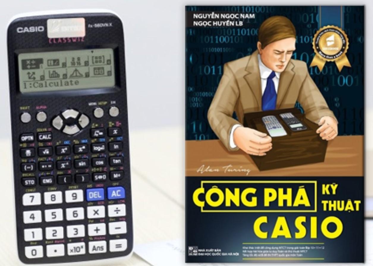 Công phá kĩ thuật casio trong giải toán 10-11-12
