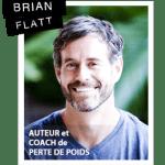Perdre 8 kilos en 2 semaines : Le Secret de Brian Flatt