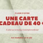 Nouveautés - Idées Cadeaux - Carte cadeau - 40€