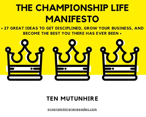 The Championship Life Manifesto