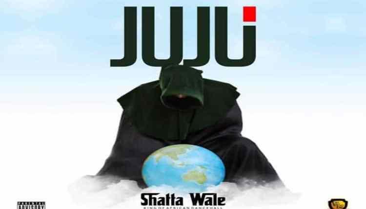 Download: Shatta Wale – Juju (Prod By MOG)