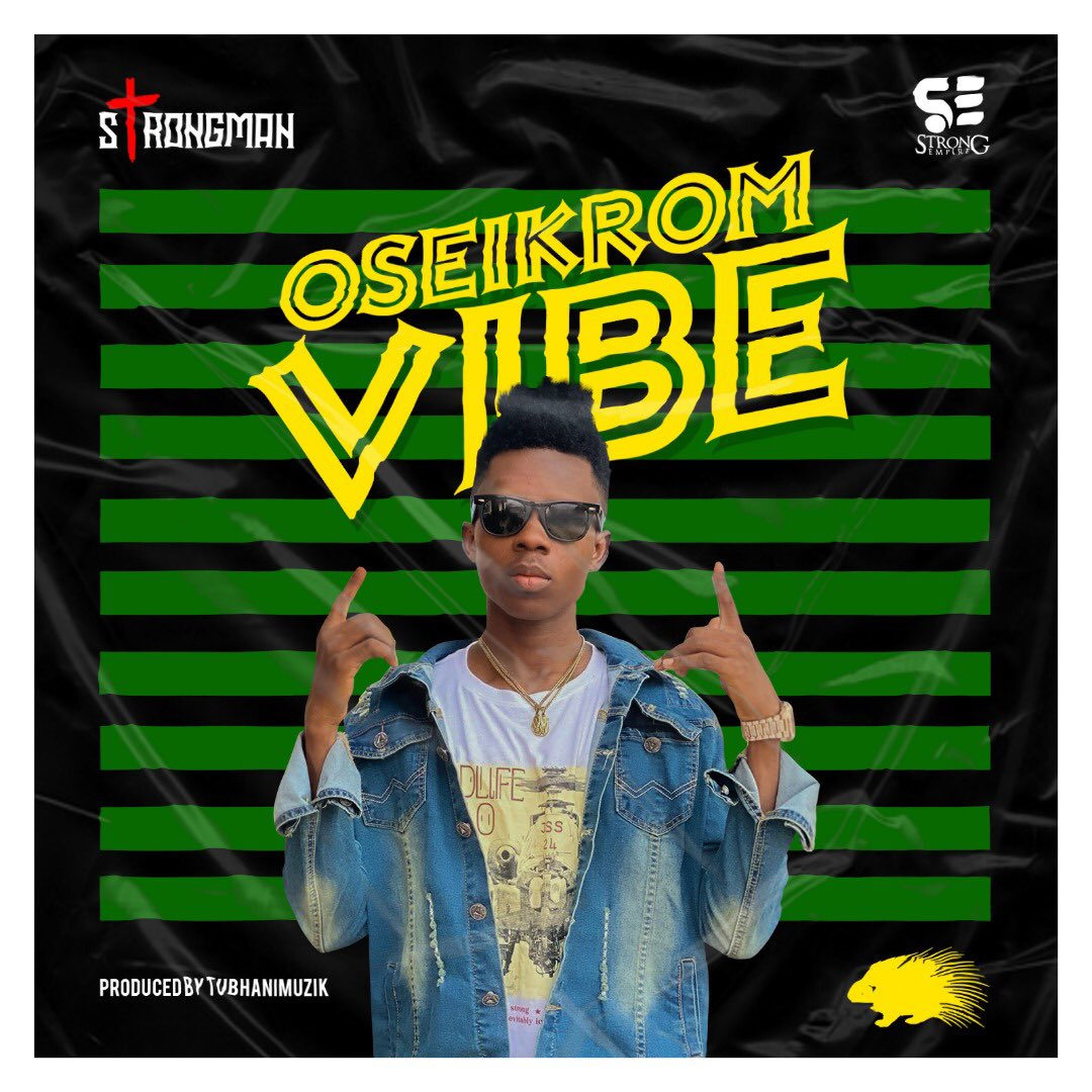 Download Strongman Oseikrom Vibe mp3