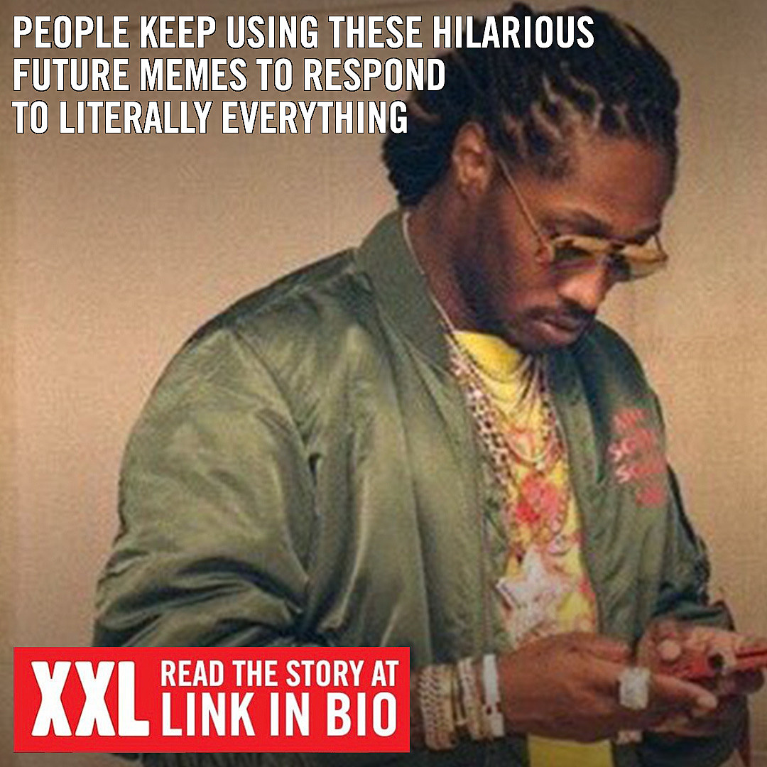 Fans Keep Using These Funny Future Memes For Trending Topics Xxl