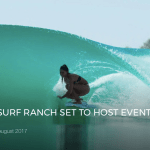 KELLY SLATER'S SURF RANCH SET TO HOST EVENTS