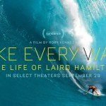 TAKE EVERY WAVE: THE LIFE OF LAIRD HAMILTON Trailer (2017)