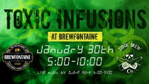 Toxic Infusions @ Brewfontaine