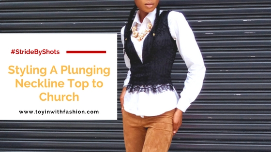 Styling a Deep Plunging Neckline Top to Church