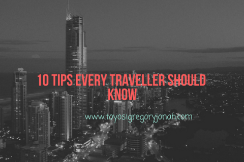 travel tips ,10 travel tips every traveller should know