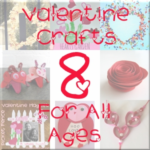 8 Valentine Crafts for Kids of All Ages