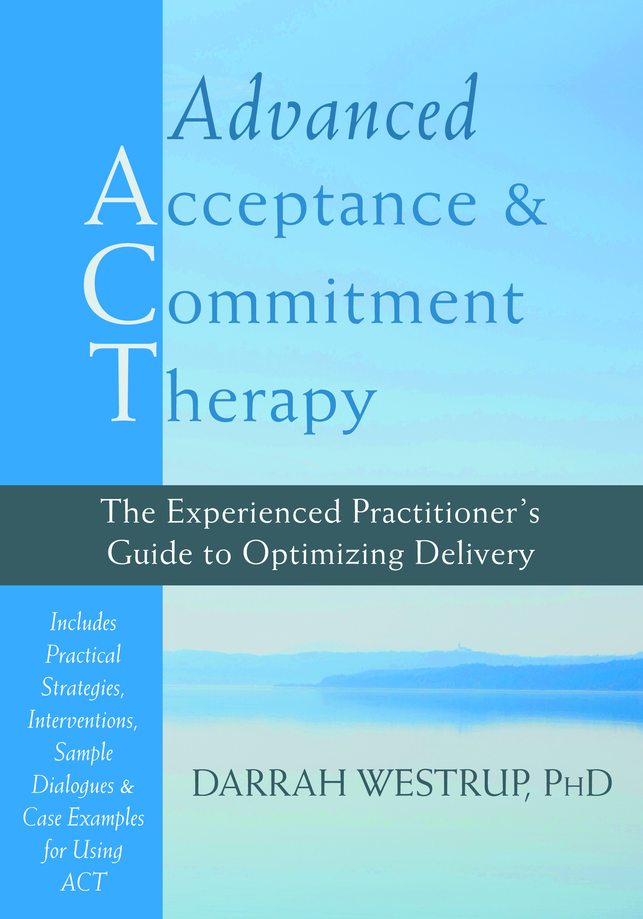 Book Review Advanced Acceptance And Commitment Therapy The Experienced Practitioner S Guide To