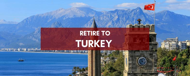 Retire to Turkey