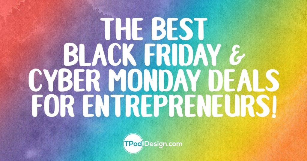 Black Friday & Cyber Monday Deals List for Entrepreneurs