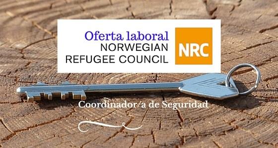 Oferta Laboral del Consejo Noruego para Refugiados (NRC) para Coordinador/a de Seguridad