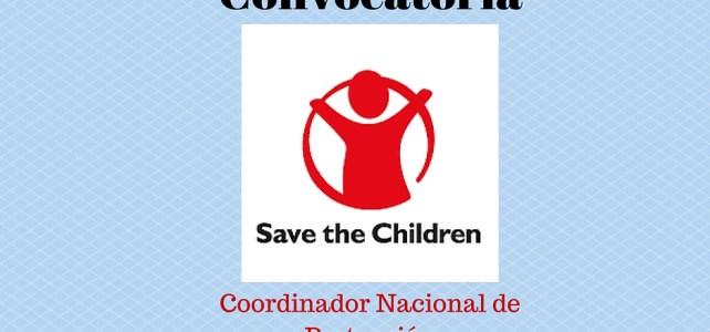 Convocatoria de Reclutamiento Save the Children– Coordinador Nacional de Protección