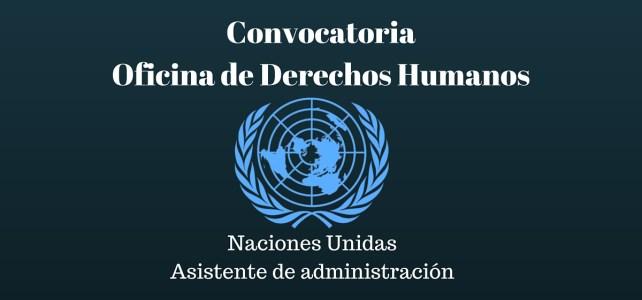 La oficina de Derechos Humanos de Naciones Unidas abre convocatorias para el cargo de Asistente de Administración