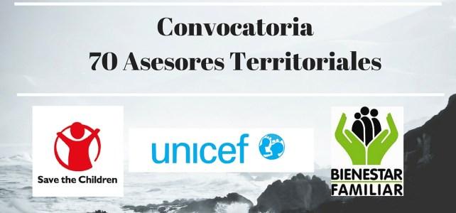 Convocatoria de UNICEF – Save the Children – ICBF: buscan 70 Asesores territoriales
