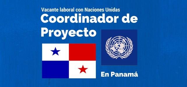 Naciones Unidas Panamá busca Coordinador de Proyecto
