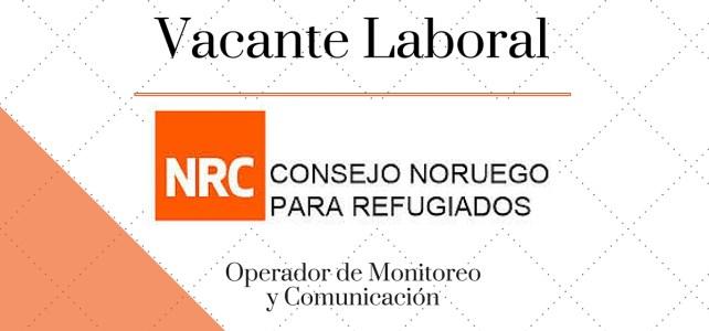 El Consejo Noruego para Refugiados (NRC) abre convocatoria para Operador de Monitoreo y Comunicación – COLOMBIA