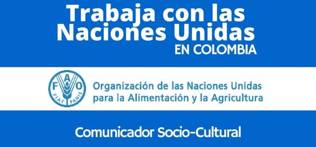 Trabaja con la FAO en Colombia – Vacante para comunicador socio cultural