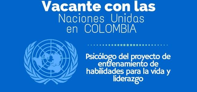 Se busca Psicologo para trabaja con la Oficina de las Naciones Unidas contra la Droga y el Delito (UNODC) en Colombia