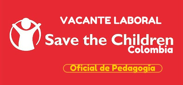 Oportunidad laboral con Save the Children en Colombia