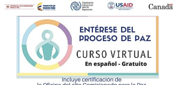 """Curso Virtual, en español y gratuito:  """"Entérese del Proceso de Paz"""" – incluye certificado"""