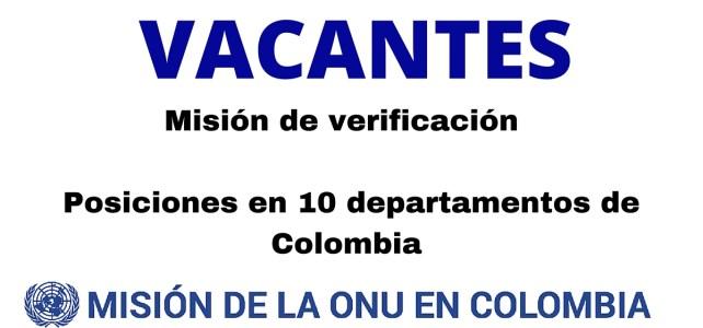 Vacantes del mes de Octubre de la misión de verificación de la ONU en 10 departamentos de Colombia.