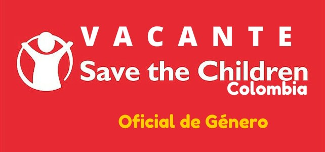 Oportunidad laboral con Save the Children en Colombia – Oficial de Género