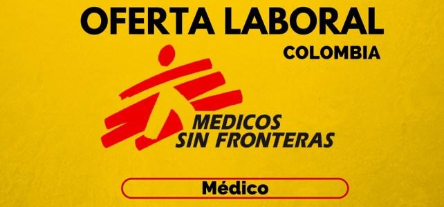 Médicos sin Fronteras abre convocatoria laboral en Colombia