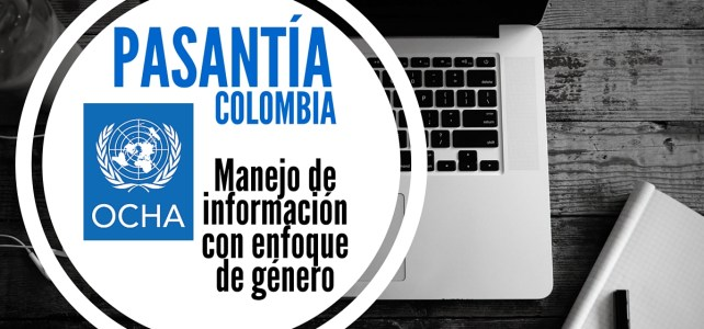 OCHA en Colombia busca Pasante en Análisis y Manejo de Información con enfoque de Género