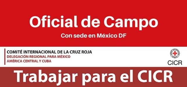 Oportunidad laboral con la Cruz Roja Internacional –  Oficial de Campo Zona-Noroeste en México