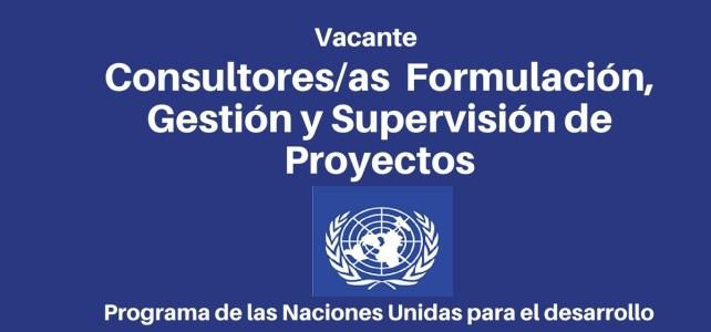 Vacante consultores/as nacionales en Formulación, Gestión y Supervisión de Proyectos