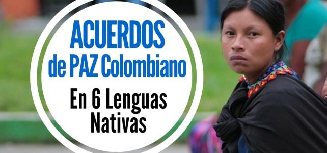 Los textos del acuerdo de paz colombiano en seis lenguas nativas