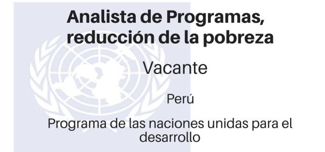 Vacante Analista de Programas, reducción de la pobreza con Naciones Unidas