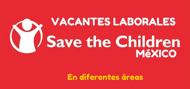 Save the Children abre vacante laborales en México