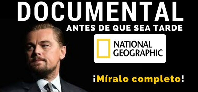 "Documental completo ""Antes de que sea tarde"" – Before the Flood – de National Geographic. Conducido por Leonardo DiCaprio"