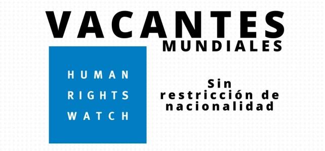 Vacantes diferentes regiones con Human Rights Watch