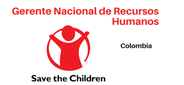 Gerente nacional de gestión del talento humano – Save the Children