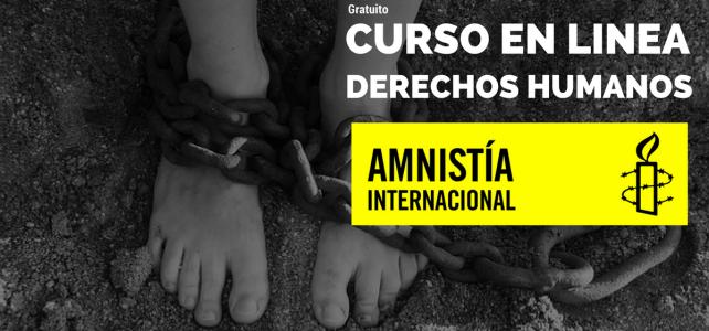 Curso gratuito en línea sobre Derechos Humanos –AMNISTIA INTERNACIONAL