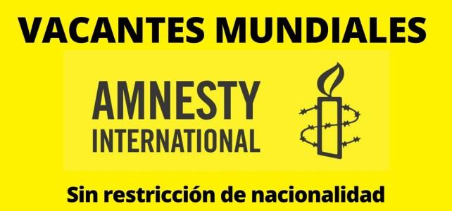 Vacantes laborales en diferentes regiones y niveles con Amnistia Internacional