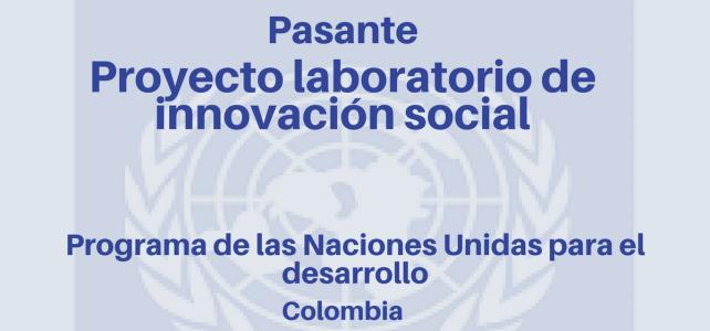 Convocatoria Pasantía proyecto laboratorio de innovación social  (PNUD)