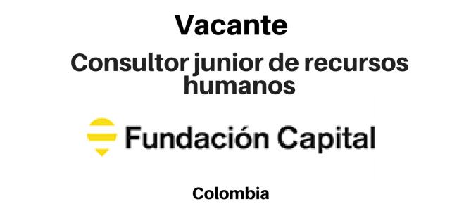 Vacante consultor junior de recursos humanos fundación Capital