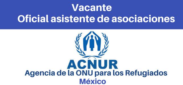 Vacante oficial asistente de asociaciones con ACNUR