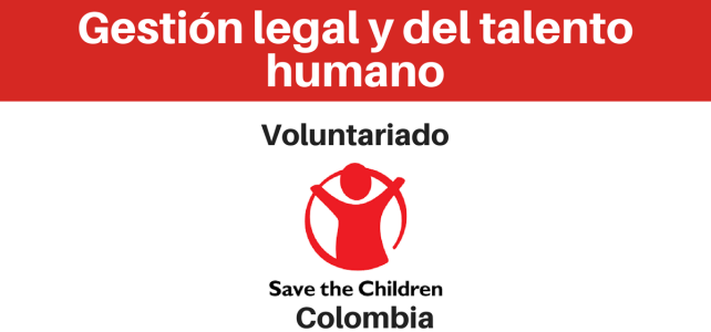 Voluntariado: gestión legal del personal y del talento humano Save the Children