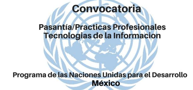 Convocatoria Pasantía/Prácticas Profesionales en Tecnologías de la Información PNUD México con PNUD