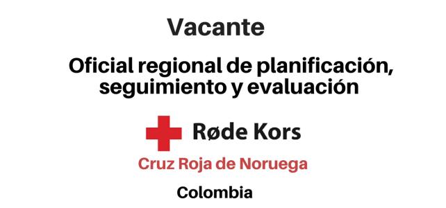 Vacante Oficial regional de planificación, seguimiento, evaluación y presentación de informes Cruz Roja Noruega