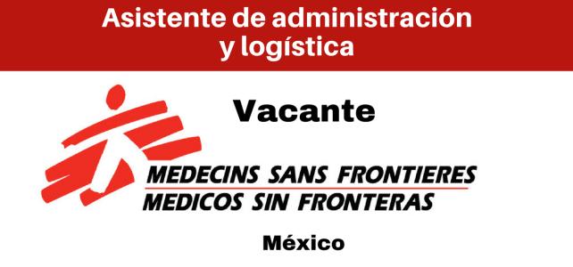 Vacante Asistente de Administración y Logística con MSF